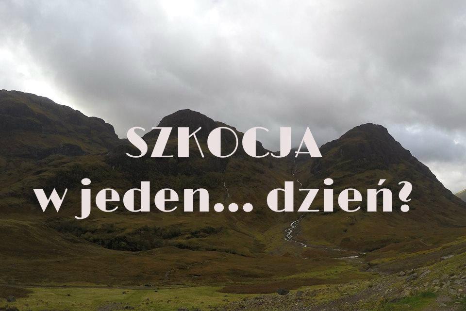 Szkocja w… 1dzień?