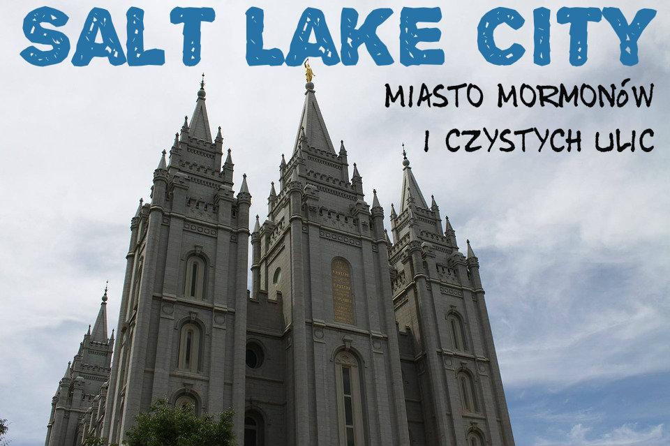 Salt Lake City – miasto Mormonów i czystychulic