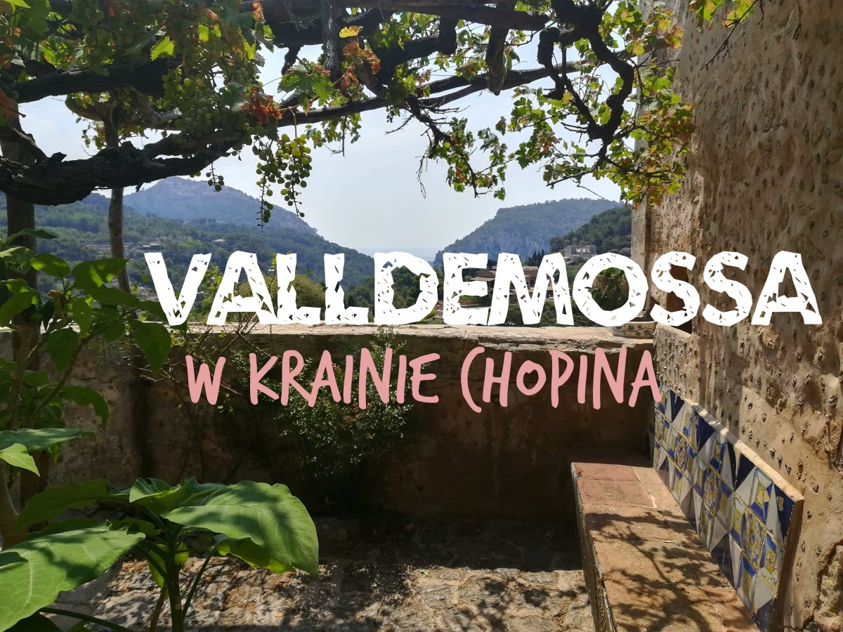 Valldemossa – 1 dzień w krainieChopina